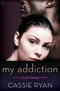 my addiction, club desire, loveswept, cassie ryan, tina gerow